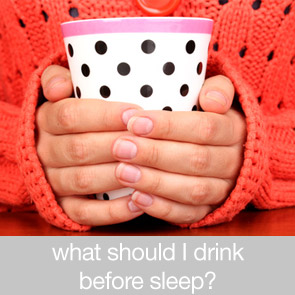 What Should I Drink Before Sleep?
