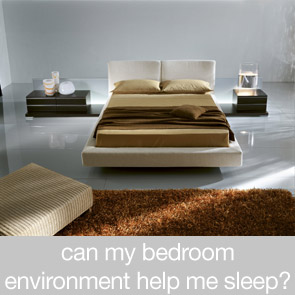 Can my Bedroom Environment Help me Sleep?