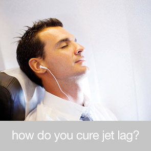 How do you Cure Jet Lag?