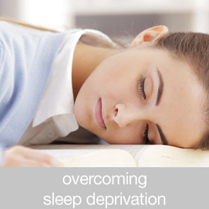 Overcoming Sleep Deprivation