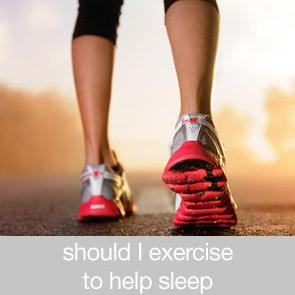 Should I Exercise to Help me Sleep?