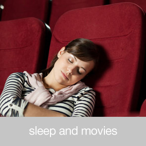 Sleep and Movies