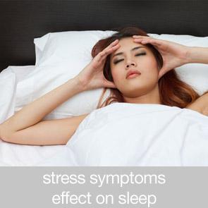 Stress symptoms Effect on Sleep